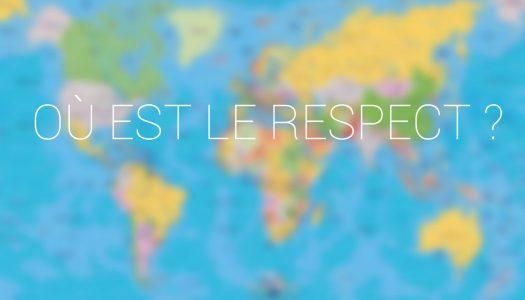 10 raisons de ne plus chercher «Où est le respect ?»